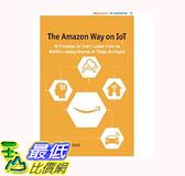 [106美國直購] 暢銷書 The Amazon Way on IoT: 10 Principles for Every Leader from the World's Leading Internet