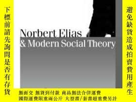 二手書博民逛書店Norbert罕見Elias And Modern Social TheoryY307751 Professo
