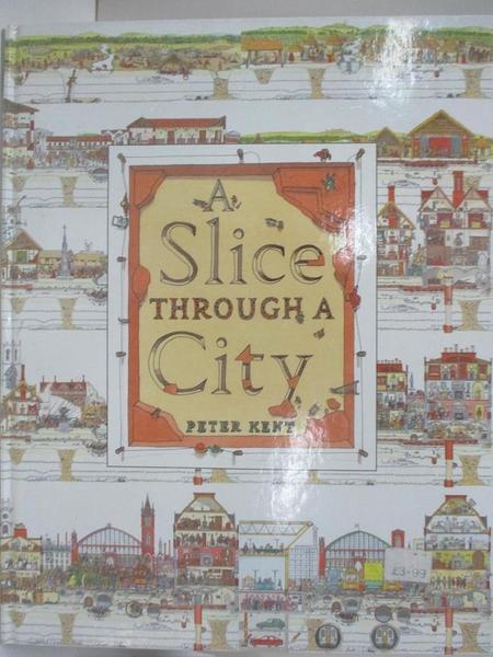 【書寶二手書T9/少年童書_DRO】A Slice Through A City_Peter Kent
