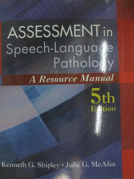 【書寶二手書T1/大學理工醫_DS2】Assessment in Speech-Language Pathology: A Resource..