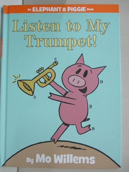 【書寶二手書T1/少年童書_KKH】Listen to My Trumpet!_Willems, Mo/ Willems, Mo (ILT)