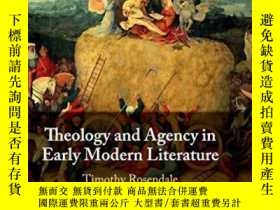 二手書博民逛書店Theology罕見And Agency In Early Modern LiteratureY256260