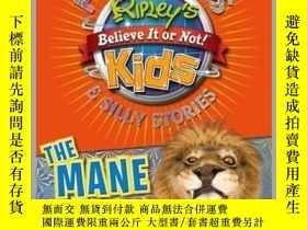 二手書博民逛書店Ripley s罕見Fun Facts & Silly Stories: THE MANE EVENTY410