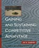 二手書博民逛書店 《Gaining and Sustaining Competitive Advantage》 R2Y ISBN:0201512858│Addison Wesley Longman