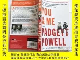 二手書博民逛書店You罕見& Me : A Novel 英文原版小說Y23200 Padgett Powell 著 Harp