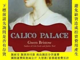 二手書博民逛書店Calico罕見PalaceY256260 Gwen Bristow Chicago Review Press