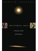 二手書博民逛書店 《The Eternal Trail: S Tracker Looks At Evolution》 R2Y ISBN:0738203629│MartinLockley