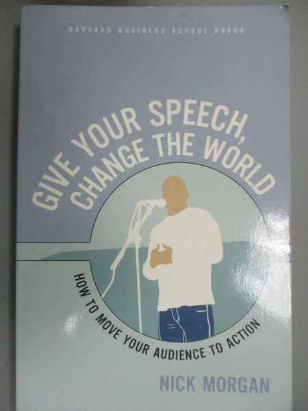 【書寶二手書T6/溝通_IJF】Give Your Speech, Change the World: How to M