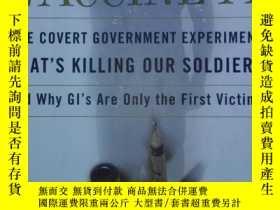 二手書博民逛書店Vaccine罕見A: The Covert Governmen