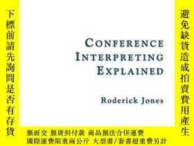 二手書博民逛書店Conference罕見Interpreting ExplainedY255562 Roderick Jone