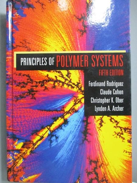 【書寶二手書T7/大學理工醫_ZDD】Principles of Polymer Systems_Rodriguez,