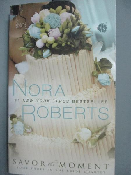 【書寶二手書T2/原文小說_GSD】Savor the Moment_Nora Roberts