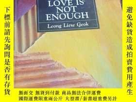 二手書博民逛書店love罕見is not enough:leong liew g