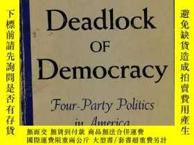 二手書博民逛書店民主的僵局:美國四黨政治罕見The Deadlock of Democracy: Four-Party Polit