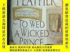 二手書博民逛書店To罕見Wed a Wicked PrinceY32667 Ja