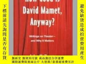二手書博民逛書店How罕見Good is David Mamet, Anyway