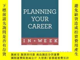 二手書博民逛書店Planning罕見Your Career in a Week-一周後規劃你的職業生涯Y465786 Wend