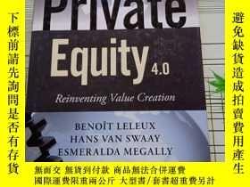 二手書博民逛書店Private罕見Equity 4.0 :Reinventing Value Creation 原版精裝Y16