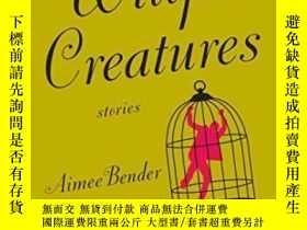 二手書博民逛書店Willful罕見CreaturesY256260 Aimee Bender Anchor 出版2006