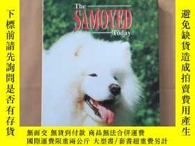 二手書博民逛書店The罕見Samoyed Today(關於薩摩耶犬)精裝Y110