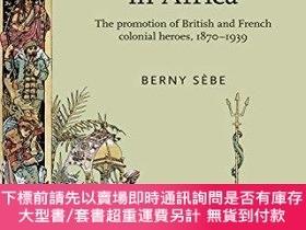 二手書博民逛書店Heroic罕見Imperialists In AfricaY255174 Sebe, Berny Manch