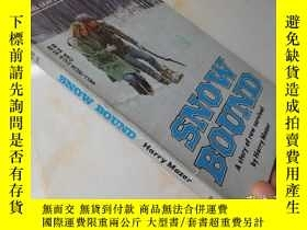 二手書博民逛書店Snow罕見Bound:A Story of Raw Survi