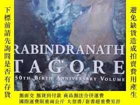 二手書博民逛書店RABINDRANATH罕見TAGORE 150TH BIRTH ANNIVERSARY VOLUME(紀念泰戈爾