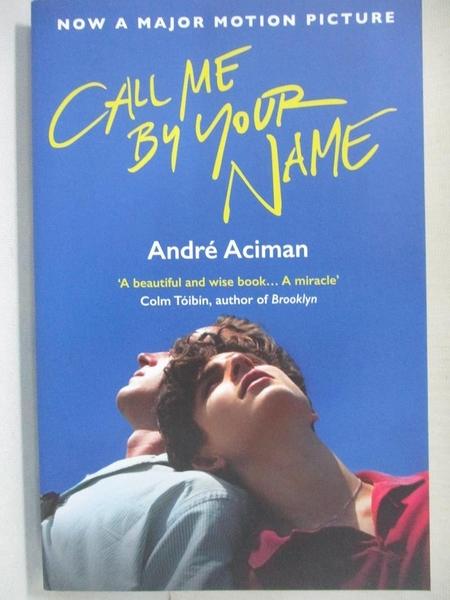 【書寶二手書T1/原文小說_C21】Call Me by Your Name (Movie Tie-in)_Andre Aciman