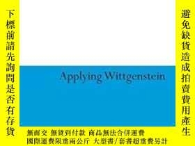 二手書博民逛書店Applying罕見Wittgenstein-應用維特根斯坦Y436638 Rupert Read Conti
