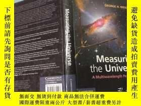 二手書博民逛書店Measuring罕見the Universe: A Multiwavelength Perspective 【英