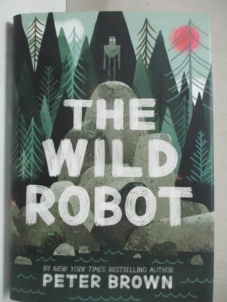 【書寶二手書T1/原文小說_C2R】The Wild Robot_Brown, Peter