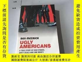 二手書博民逛書店ben罕見mezrich ugly american(英文原版)