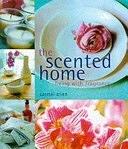 二手書博民逛書店 《The Scented Home: Living with Fragrance》 R2Y ISBN:1858689473