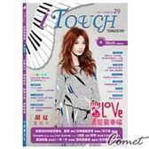樂譜/鋼琴譜 ►i Touch(就是愛彈琴) 第29輯【鋼琴譜/五線譜/鋼琴教學】