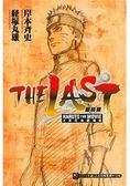 最終章  火影忍者劇場版 THE LAST NARUTO THE MOVIE(全
