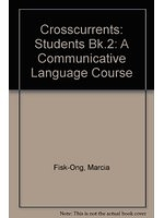 二手書博民逛書店《Crosscurrents: Students Bk.2: A Communicative Language Course》 R2Y ISBN:0582076196