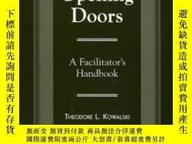 二手書博民逛書店Opening罕見Doors: A Facilitator s Handbook-開門:建導師手冊Y43663