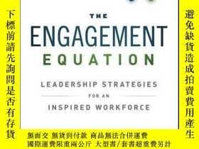 二手書博民逛書店The罕見Engagement Equation: Leadership Strategies for an In