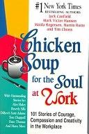 二手書 Chicken soup for the soul at work: 101 stories of courage, compassion, and creativity in the wo R2Y 155874424X