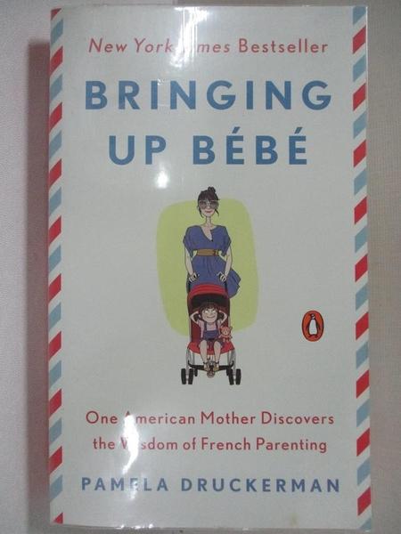 【書寶二手書T8/大學社科_CRS】Bringing Up Bebe_Pamela Druckerman
