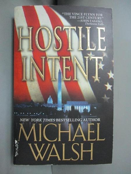 【書寶二手書T8/原文小說_A99】Hostile Intent_Walsh, Michael