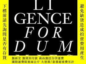 二手書博民逛書店Intelligence罕見for Dummies: Essays and Other Collected Wri