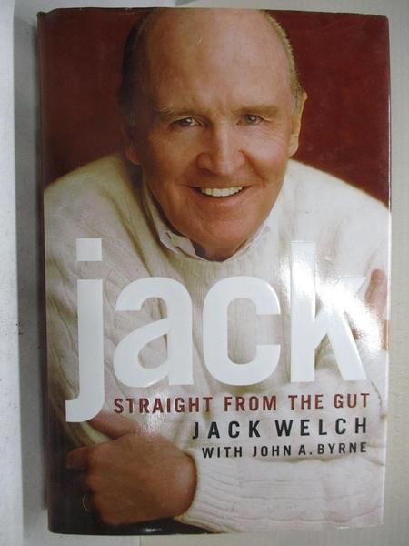 【書寶二手書T9/財經企管_ET3】Jack-Straight from the Gut_Jack Welch