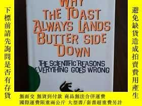 二手書博民逛書店Why罕見the Toast Always Lands Butt