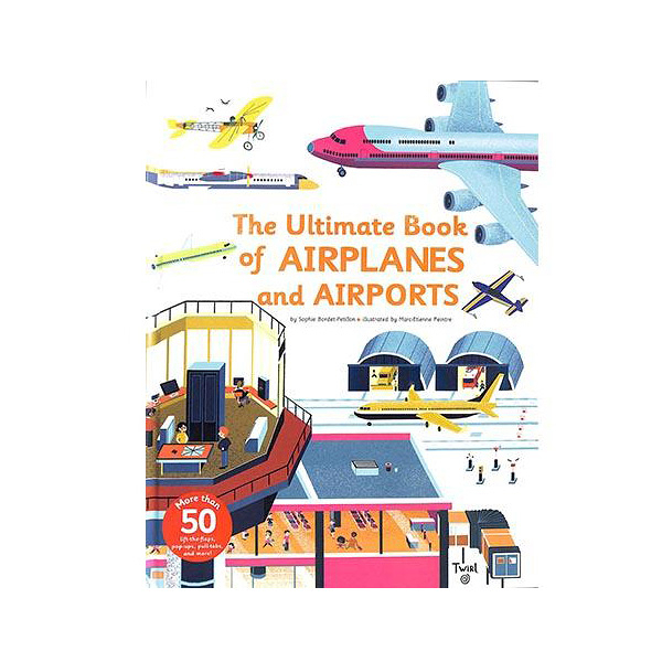 The Ultimate Book Of Airplanes And Airports 飛機與機場互動遊戲書