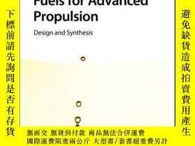 二手書博民逛書店High-Energy-Density罕見Fuels for Advanced Propulsion: Desig