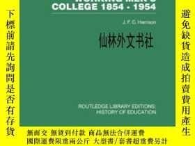 二手書博民逛書店【罕見】A History Of The Working Men s CollegeY27248 J F C
