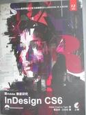 【書寶二手書T1/電腦_WDZ】跟Adobe徹底研究InDesign CS6_Adobe Creative Team