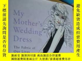 二手書博民逛書店MY罕見MOTHER S WEDDING DRESS:The fabric of our lives 精裝大32開