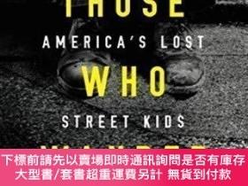 二手書博民逛書店Those罕見Who Wander: America s Lost Street KidsY464532 Vi